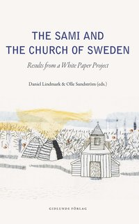 The Sami and the Church of Sweden : Results from a white paper project