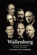 Wallenberg : the family that shaped Sweden's economy