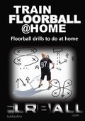 Train floorball at home : floorball drills to do at home