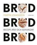 Bröd, bröd, bröd : recept, råd och genvägar