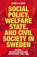 Social policy, welfare state, and civil society in Sweden. Vol. 1, History, policies, and institutions 1884-1988