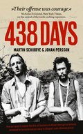 438 days : how our quest to expose the dirty oil business in the Horn of Africa got us tortured, sentenced as terrorists and put away in Ethiopia's most infamous prison