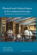 Physical and cultural space in pre-industrial Europe : methodological approaches to spatiality