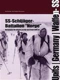 "SS-Schijäger Batallion """"Norge"""" : norwegian ski infantry on the Eastern front"