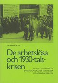 De arbetslösa och 1930-talskrisen : en kollektivbiografi över hjälpsökande arbetslösa i Stockholm 1928-1936 = The unemployed and the crisis of the nineteen thirties : a collective biography of applica