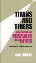 Titans and tigers : biomedicine and innovation systems in China, India, USA, Ireland, Denmark and Finland