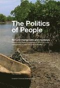 The Politics of people : not just mangroves and monkeys : a study of the theory and practice of community-based management of natural resources in Zanzibar