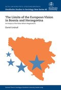The limits of the European vision in Bosnia and Herzegovina : An analysis of the police reform negotiations