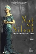 Not so silent : women in cinema before sound