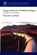 Energy and security in the Baltic Sea region : Research papers in international relations