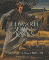 Edward Burne-Jones. Prerafaeliterna och Norden ; The Pre-Raphaelites and the North