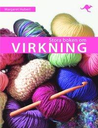 Stora boken om virkning - Margaret Hubert - Kartonnage ... 7babdc267cac9