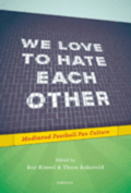 We love to hate each other : mediated football fan culture