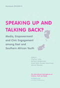 Speaking up and talking back? : media, empowerment and civic engagement among east and southern African youth