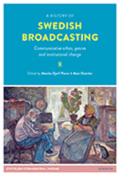 A history of Swedish broadcasting : communicative ethos, genres and institutional change