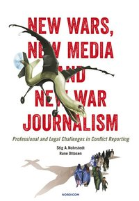 New wars, new media and new var journalism : professional and legal challenges in conflict reporting