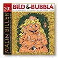 Bild & Bubbla. Malin Biller