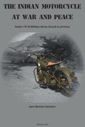 The Indian Motorcycle at war and peace : Indian 741 B Military (Army Scout) in pictures