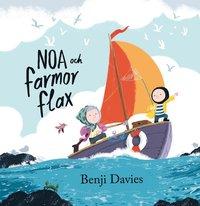 Noa och farmor flax / Benji Davies ; översatt av Marianne Lindfors.