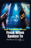 Freak when spoken to : the story of Freak Kitchen