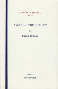 Avoiding the subject - a critical inquiry into contemporary theories of sub