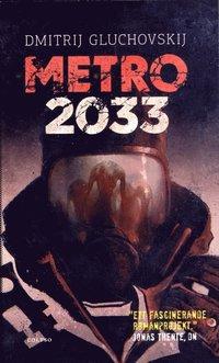 Metro 2033 : den sista tillflykten / Dimitrij Gluchovskij ; översättning: Ola Wallin.