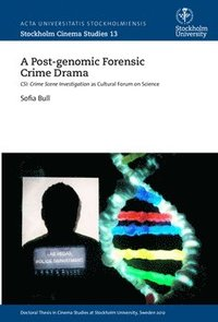 A post-genomic forensic crime drama : CSI: crime scene investigation as cultural forum on science