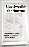 Blue Swedish for Nowruz; Short Stories from Sweden
