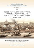 House prices, stock returns, national accounts and the Riksband balance sheet 1620-2012