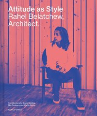 Attitude as Style : Rahel Belatchew, Architect