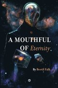 A Mouthful of Eternity