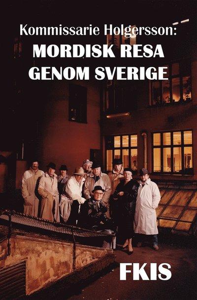 Kommissarie Holgersson: Mordisk resa genom Sverige