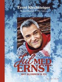 Jul med Ernst : Mat Blommor & Fix (inbunden)