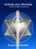 Activate you Merkaba and reach a Higher Consciousness