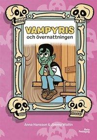 Vampyris och övernattningen / Anna Hansson & Jimmy Wallin.