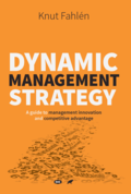 Dynamic Management Strategy - A guide to management innovation and competitive advantage