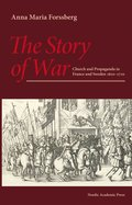 The story of war :  church and propaganda in France and Sweden in 1610-1710
