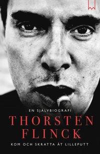Thorsten Flinck: En självbiografi - Kom och skratta åt Lilleputt