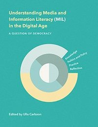 Understanding Media and Information Literacy (MIL) in the Digital Age