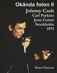 Okända foton II  Johnny Cash, Carl Perkins, June Carter i Stockholm