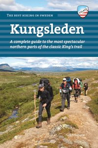 Kungsleden : a complete guide to the most spectacular northern parts of the classic King's trail