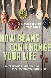 How beans can change your life ? A revolutionary approach to health, weight and blood sugar