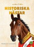 Historiska hästar : hur hästen har påverkat människans värld