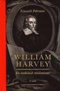 William Harvey : en medicinsk revolutionär