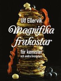 Magnifika frukostar : för kemister och andra livsnjutare / Ulf Ellervik ; fotografi: Ingela Fors.