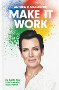 Make it work : en guide till fungerande relationer