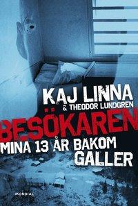 Besökaren : mina 13 år bakom galler / Kaj Linna & Theodor Lundgren.
