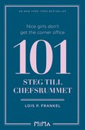 Nice girls don¿t get the corner office: 101 steg till chefsrummet
