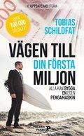 Vägen till din första miljon : alla kan bygga en egen pengamaskin
