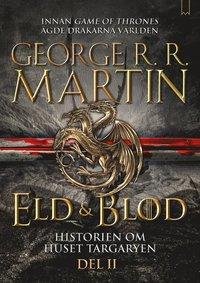 Eld & blod Del II / George  R. R. Martin ; illustrationer: Doug Wheatley ; översättning: Ylva Spångberg.